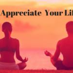 #510 Appreciate Your Life