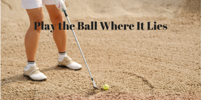 play-the-ball-where-it-lies