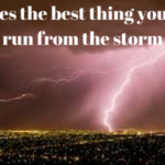 #750 Deciding When to Run From a Storm